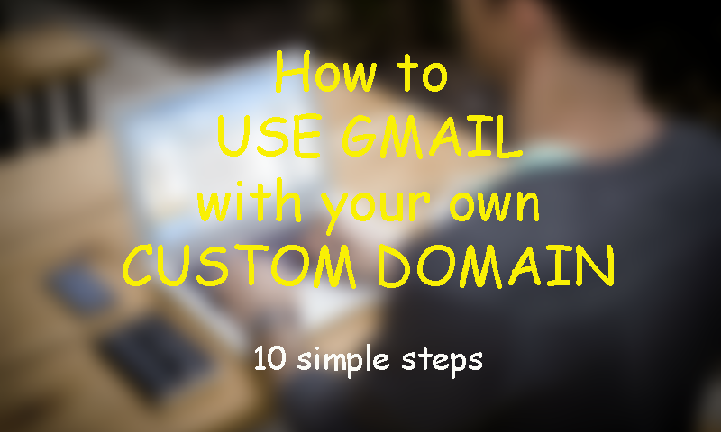 Use Gmail With Custom Domain